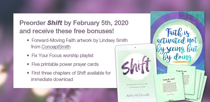 Preorder Shift: Changing Our Focus to See the Presence of God by Abby McDonald
