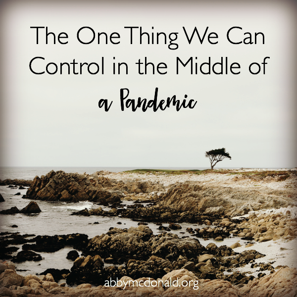 One thing we can control